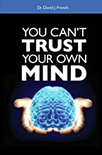You Can't Trust Your Own Mind (English Edition)