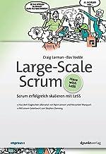 Large-Scale Scrum: Scrum erfolgreich skalieren mit LeSS (German Edition)