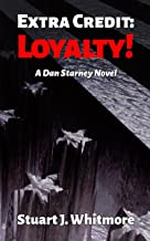 Extra Credit: Loyalty! (Dan Starney Novels Book 2) (English Edition)