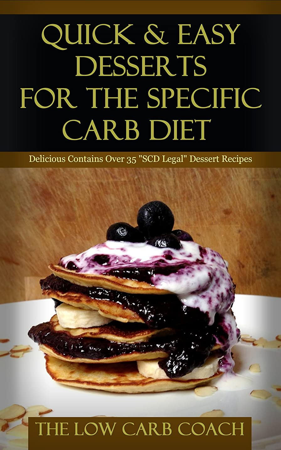 Quick & Easy Desserts for The Specific Carb Diet: Delicious Contains Over 35