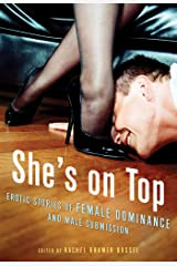 She's on Top: Erotic Stories of Female Dominance and Male Submission Kindle Edition