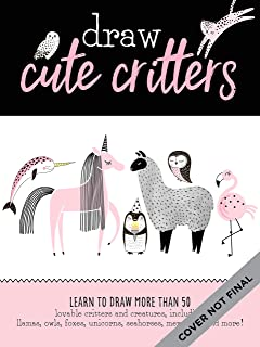 Draw Llamas and Other Cute Creatures: Learn to draw more than 50 lovable critters and creatures, including llamas, owls, foxes, unicorns, seahorses, mermaids, and more! (Art Makers)