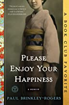 Please Enjoy Your Happiness: A Memoir (English Edition)