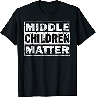 Middle Children Matter Funny Sibling Brother Sister T Shirt