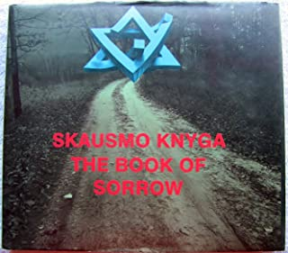 Skausmo Knyga: The Book of Sorrow (Lithuanian, English and Hebrew Edition)