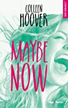 Maybe now (French Edition)