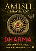 Dharma: Decoding the Epics for a Meaningful Life