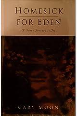 Homesick for Eden: A Soul's Journey to Joy Paperback