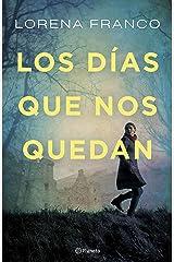 Los días que nos quedan (Autores Españoles e Iberoamericanos) (Spanish Edition) Kindle Edition