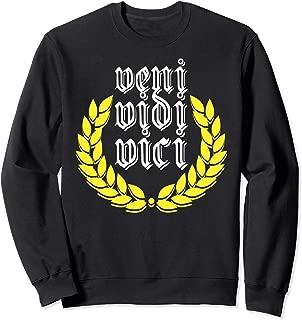 Veni Vidi Vici. I came, saw, won. Rome Julius Caesar trend Sweatshirt