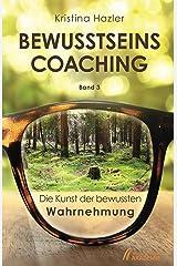 BewusstseinsCoaching 3: Die Kunst der bewussten Wahrnehmung Kindle Ausgabe