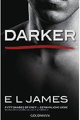 Darker - Fifty Shades of Grey. Gefährliche Liebe von Christian selbst erzählt: Roman (Fifty Shades of Grey aus Christians Sicht erzählt 2) (German Edition) Kindle Edition