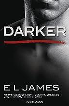 Darker - Fifty Shades of Grey. Gefährliche Liebe von Christian selbst erzählt: Band 2 - Fifty Shades of Grey aus Christian...