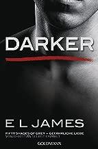 Darker - Fifty Shades of Grey. Gefährliche Liebe von Christian selbst erzählt: Band 2 - Fifty Shades of Grey aus Christians Sicht erzählt 2 - Roman (German Edition)