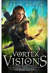 Vortex Visions (Air Awakens: Vortex Chronicles Book 1) (English Edition) Format Kindle
