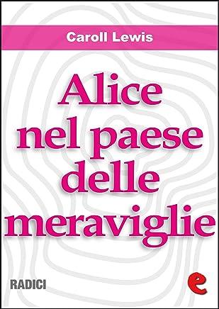 Alice nel Paese delle Meraviglie (Alices Adventures In Wonderland ) (Radici)