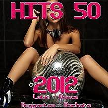 Hits 50 (2012 Latin-Dance -Reggaeton-Bachata)