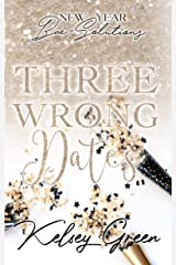 Three Wrong Dates: New Year Bae-Solutions Kindle Edition