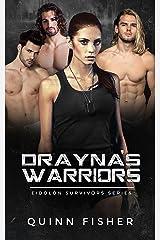 Drayna's Warriors (Eidolon Survivors) Kindle Edition