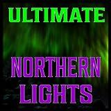 Ultimate Northern Lights - Aurora Borealis