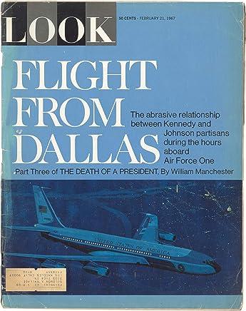 LOOK MAGAZINE FEBRUARY 21 1967 FLIGHT FROM DALLAS