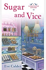 Sugar and Vice: A Cookie House Mystery Kindle Edition