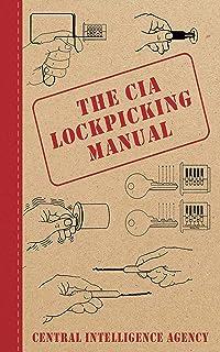 The CIA Lockpicking Manual (English Edition)