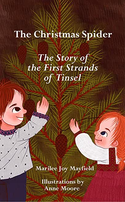 The Christmas Spider: The Story of the First Strands of Tinsel (English Edition)