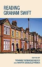 Reading Graham Swift (English Edition)
