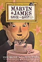 Marvin & James Save the Day and Elaine Helps! (The Masterpiece Adventures Book 4)