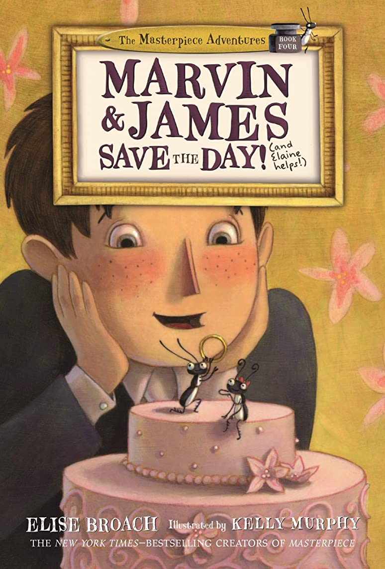 Marvin & James Save the Day and Elaine Helps! (The Masterpiece Adventures)