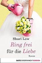 Ring frei für die Liebe: Roman (Allgemeine Reihe. Bastei Lübbe Taschenbücher) (German Edition)