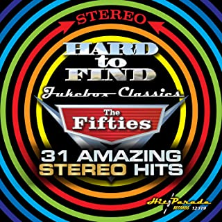 Hard to Find Jukebox Classics:The Fifties 31 Amazing Stereo Hits