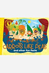 Carrots Like Peas: and other fun facts (Did You Know?) Kindle Edition