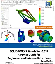 SOLIDWORKS Simulation 2019: A Power Guide for Beginners and Intermediate Users