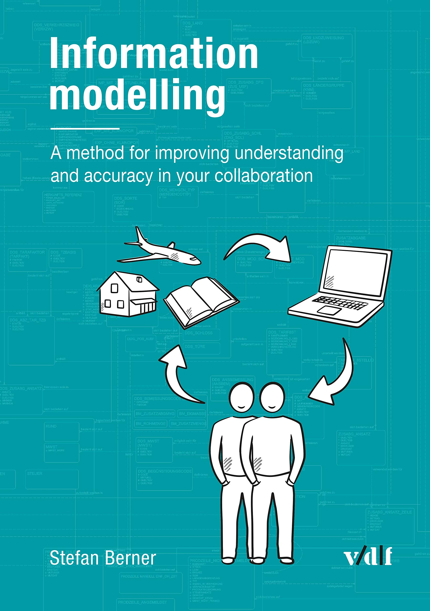 Image OfInformation Modelling: A Method For Improving Understanding And Accuracy In Your Collaboration (English Edition)