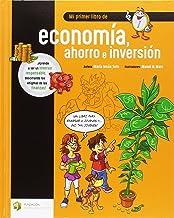 Mi primer libro de economía, ahorro e inversión (Educación Financiera Básica) (Spanish Edition)