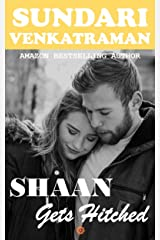 Shaan Gets Hitched: A Contemporary Romance Kindle Edition