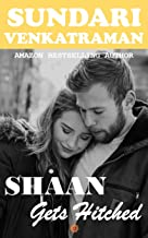 Shaan Gets Hitched: A Contemporary Romance