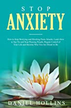 Stop Anxiety: How to Stop Worrying and Blocking Panic Attacks. Learn How to Say No and Stop Pleasing People, Regain Control of Your Life and Become Who ... Intelligence Book 5) (English Edition)