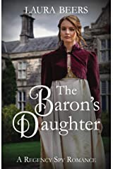 The Baron's Daughter: A Regency Spy Romance (The Beckett Files Book 6) Kindle Edition