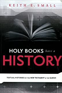 Holy Books Have a History: Textual Histories of the New Testament and the Qur'an