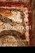 Bilingual (Greek / English) New Testament: Vol. I, the Holy Gospel: Volume 1