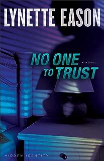 No One to Trust (Hidden Identity Book #1): A Novel