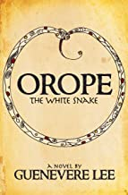 Orope: The White Snake: A Novel