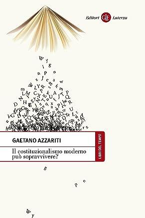 Il costituzionalismo moderno può sopravvivere? (Libri del tempo Vol. 473)