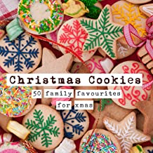 Christmas Cookies (50 Family Favourites for Xmas)