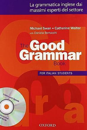 The good grammar for italian students. Students book. Per le Scuole superiori. Con CD-ROM