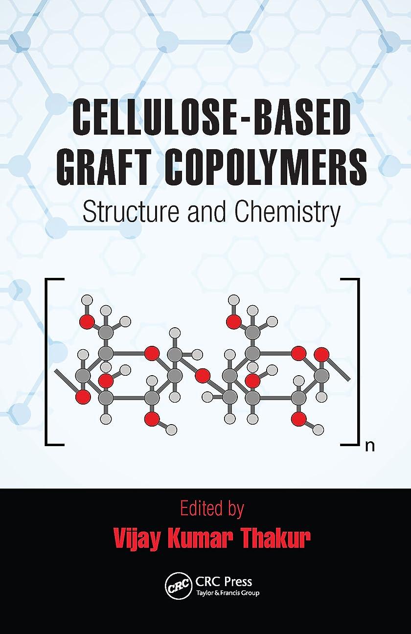 アーカイブマット主導権Cellulose-Based Graft Copolymers: Structure and Chemistry (English Edition)
