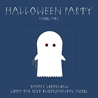 Halloween Party Music Mix - Spooky Listening and Instrumental Music for Themed Parties with Creepy Songs